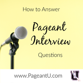 How to answer pageant interview questions